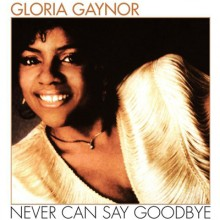 Never Can Say Goodbye - Ketron Gold Single Styles
