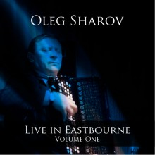 Live in Eastbourne - Oleg Sharov - Volume 1